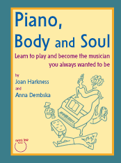 Piano, Body and Soul: learn to play and become the musician you always wanted to be